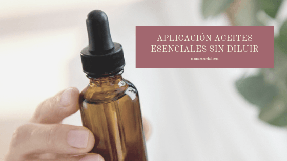 Aplicación aceites esenciales sin diluir
