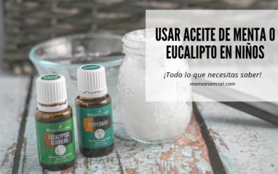 Usar aceite menta y eucalipto en niños