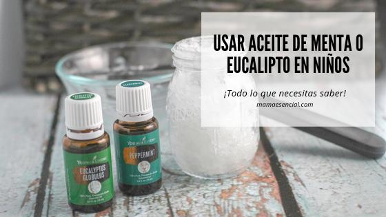Usar aceite de menta o eucalipto en niños