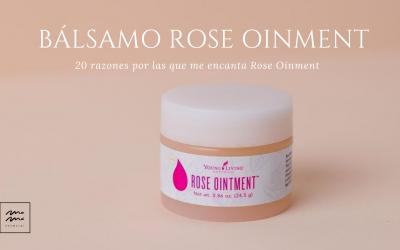 20 razones por las que me encanta Rose Ointment