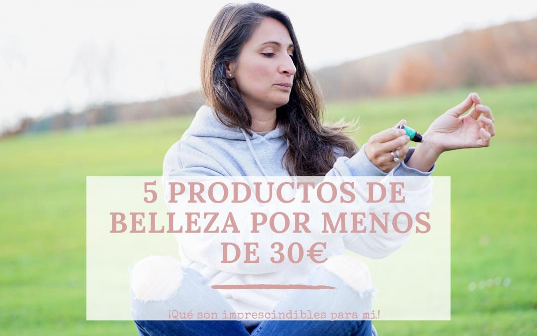 5 productos de belleza por menos de 30€